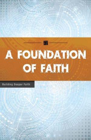A Foundation of Faith  (Building Deeper Faith Series)