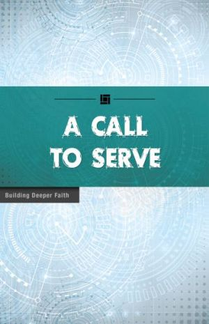 A Call to Serve  (Building Deeper Faith Series)