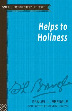 Helps to Holiness (Brengle Holy Life Series)