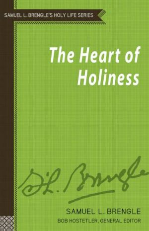 The Heart of Holiness (Brengle Holy Life Series)