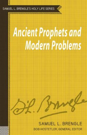 Ancient Prophets and Modern Problems (Brengle Holy Life Series)