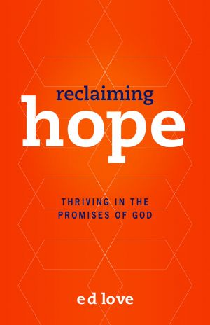 Reclaiming Hope: Thriving in the Promises of God
