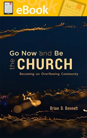 Go Now and Be the Church: Becoming an Overflowing Community **E-BOOK**