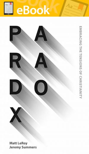 Paradox: Embracing the Tensions of Christianity **E-BOOK**