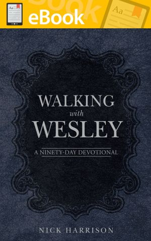 Walking with Wesley: A Ninety-Day Devotional **E-BOOK**