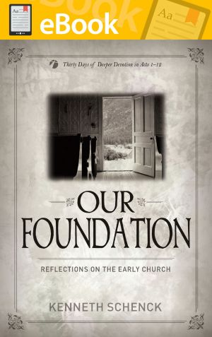 Our Foundation: Reflections on the Early Church **E-BOOK**