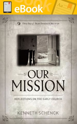 Our Mission: Reflections on the Early Church **E-BOOK**