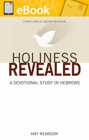 Holiness Revealed: A Study In Hebrews **E-BOOK**