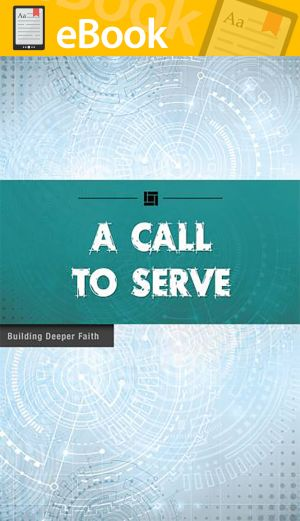 A Call to Serve **E-BOOK** (Building Deeper Faith Series)