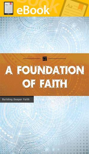 A Foundation of Faith **E-BOOK** (Building Deeper Faith Series)