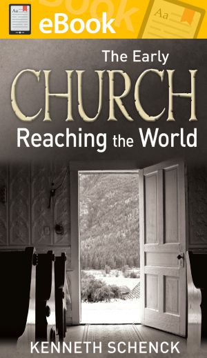 The Early Church Reaching the World  **E-BOOK**