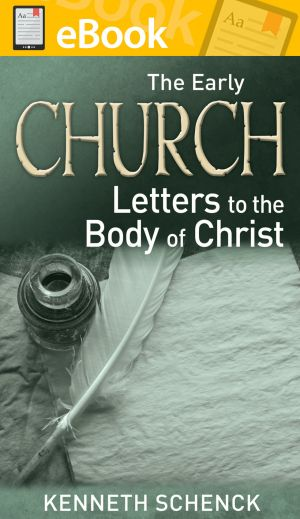 The Early Church Letters to the Body of Christ **E-BOOK**