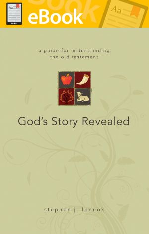 God's Story Revealed: A Guide for Understanding the Old Testament **E-BOOK**