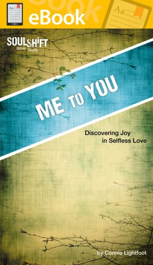Me to You: Discovering Joy in Selfless Love **E-BOOK** (SoulShift Bible Study)