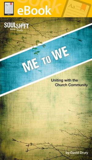 Me to We: Uniting with the Church Community **E-BOOK** (SoulShift Bible Study)