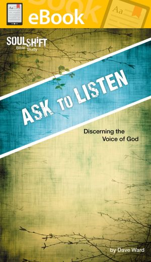 Ask to Listen: Discerning the Voice of God **E-BOOK** (SoulShift Bible Study)