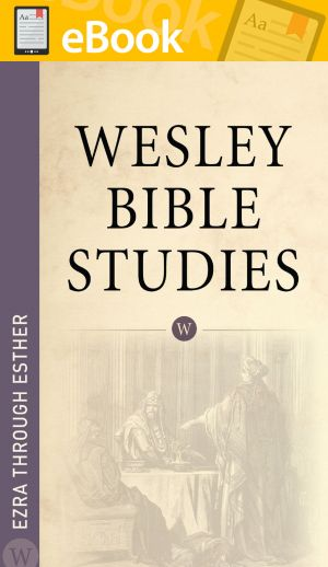 Wesley Bible Studies: Ezra through Esther **E-BOOK**