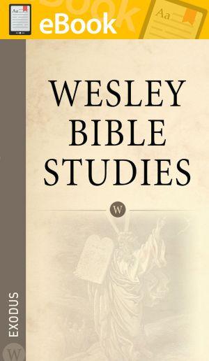 Wesley Bible Studies: Exodus **E-BOOK**