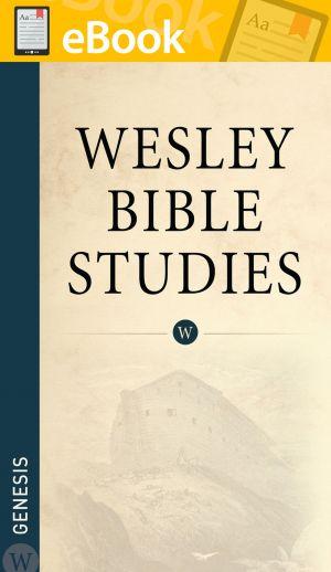 Wesley Bible Studies: Genesis **E-BOOK**