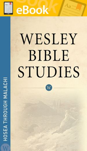 Wesley Bible Studies: Hosea through Malachi **E-BOOK**