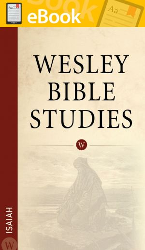 Wesley Bible Studies: Isaiah **E-BOOK**
