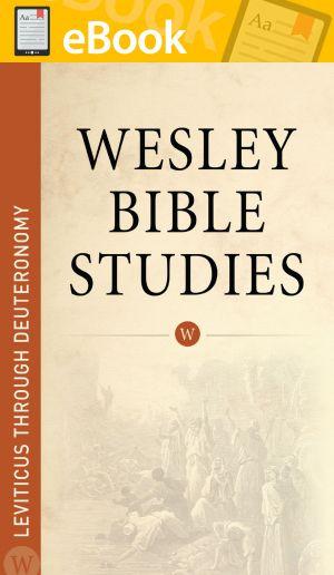 Wesley Bible Studies: Leviticus through Deuteronomy **E-BOOK**