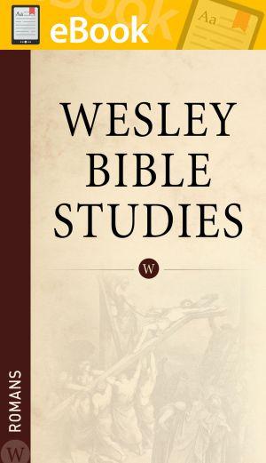 Wesley Bible Studies: Romans **E-BOOK**
