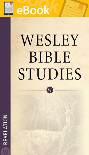Wesley Bible Studies: Revelation **E-BOOK**
