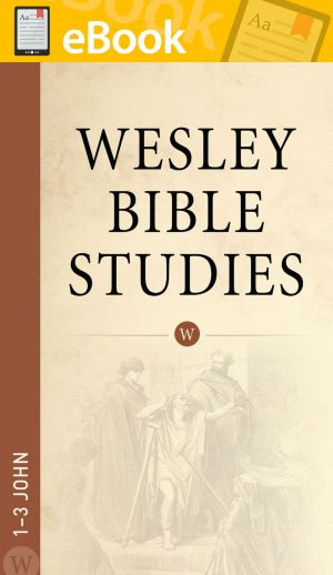 Wesley Bible Studies: 1-3 John **E-BOOK**