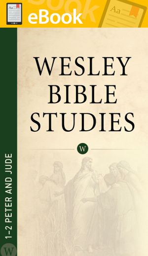 Wesley Bible Studies: 1-2 Peter and Jude **E-BOOK**