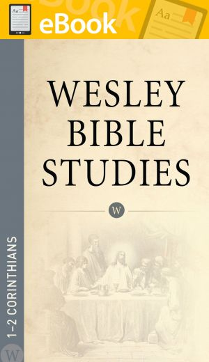 Wesley Bible Studies: 1-2 Corinthians **E-BOOK**