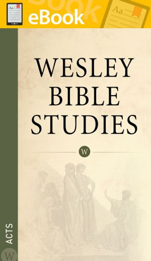 Wesley Bible Studies: Acts **E-BOOK**
