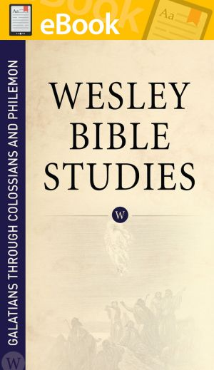 Wesley Bible Studies: Galatians through Colossians and Philemon **E-BOOK**