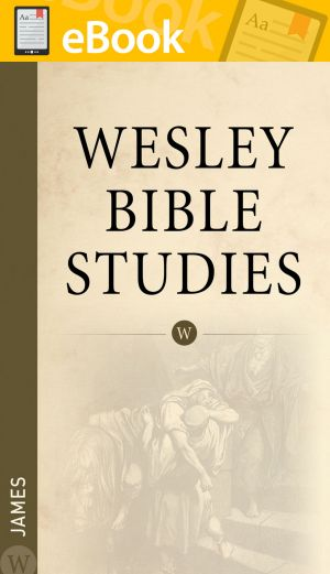 Wesley Bible Studies: James **E-BOOK**