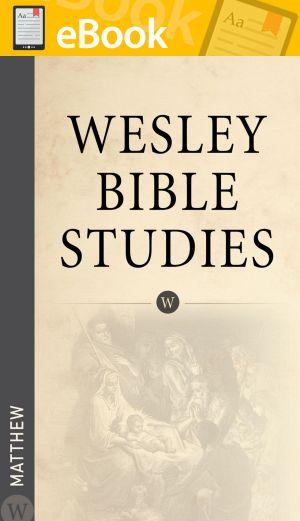 Wesley Bible Studies: Matthew **E-BOOK**