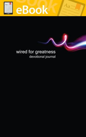 Wired for Greatness Devotional Journal **E-BOOK**