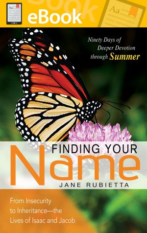 Finding Your Name: From Insecurity to Inheritance—the Lives of Isaac and Jacob **E-BOOK**