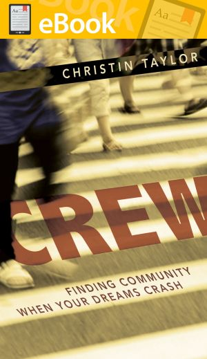 Crew:  Finding Community When Your Dreams Crash **E-BOOK**