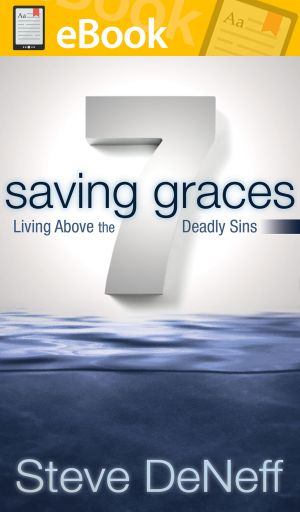 7 Saving Graces: Living Above the Deadly Sins **E-BOOK**