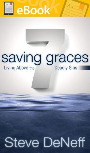 7 Saving Graces: Living Above the Deadly Sins **E-BOOK**