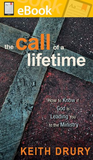The Call of a Lifetime: How to Know if God Is Leading You to the Ministry **E-BOOK**