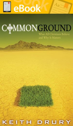 Common Ground: What All Christians Believe and Why It Matters **E-BOOK**