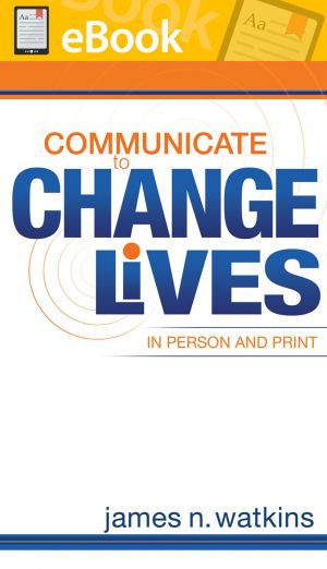 Communicate to Change Lives in Person and Print **E-BOOK**