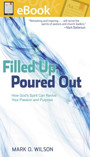 Filled Up, Poured Out: How God's Spirit Can Revive Your Passion and Purpose **E-BOOK**