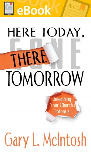 Here Today, There Tomorrow: Unleashing Your Church's Potential **E-BOOK**