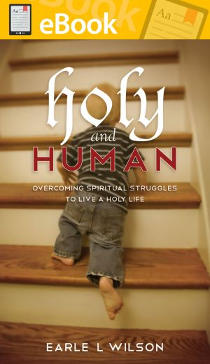 Holy and Human: Overcoming Spiritual Struggles to Live a Holy Life **E-BOOK**