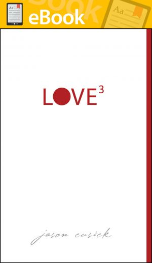 Love3: Three Essentials for Making Love Last **E-BOOK**