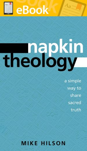 Napkin Theology: A Simple Way to Share Sacred Truth **E-BOOK**