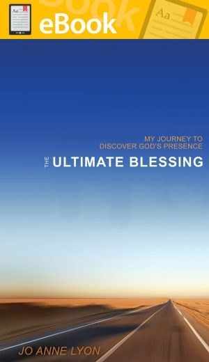 The Ultimate Blessing: My Journey to Discover God's Presence **E-BOOK**