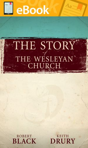 The Story of The Wesleyan Church **E-BOOK**